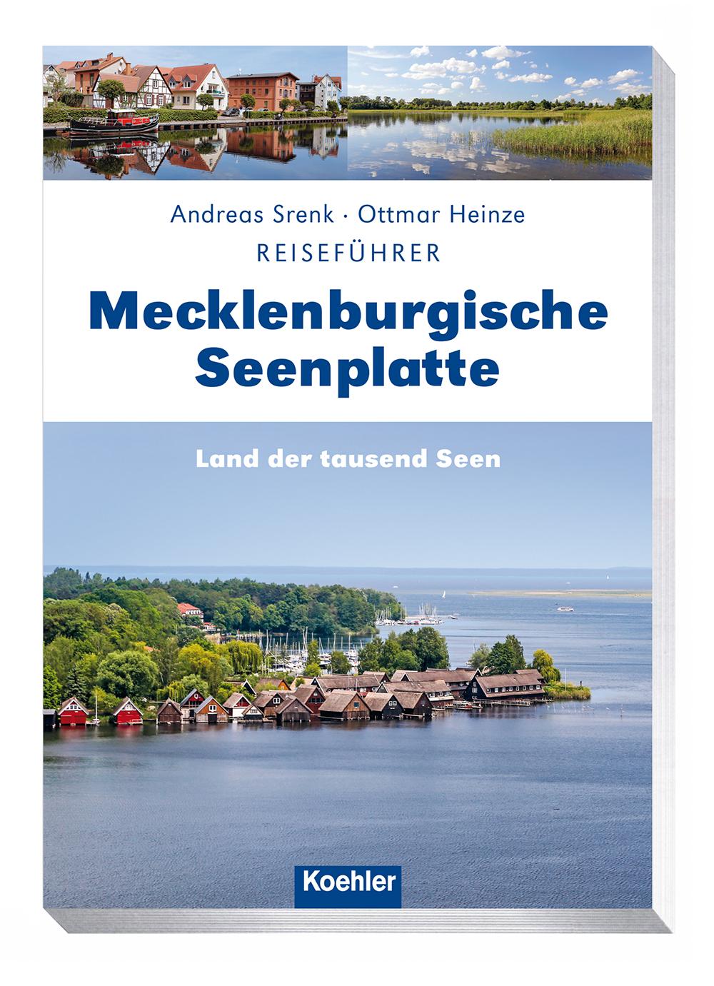 Reiseführer Mecklenburgische Seenplatte - Land der tausend Seen Andreas Srenk Ottmar Heinze
