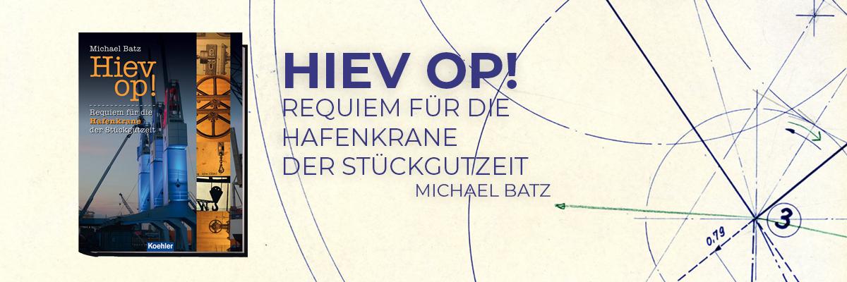 Michael Batz Hiev op!Requiem für die Hafenkrane der Stückgutzeit