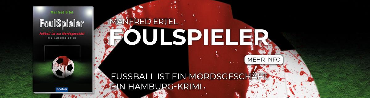 Ertel, Manfred: FoulSpieler