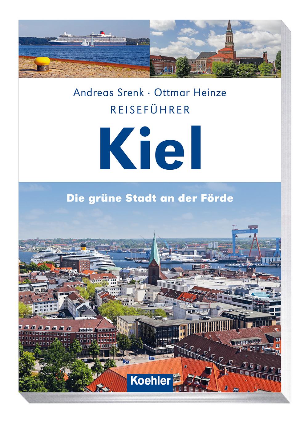 Andreas Srenk Ottmar Heinze Reiseführer Kiel Die grüne Stadt an der Förde Cover Download