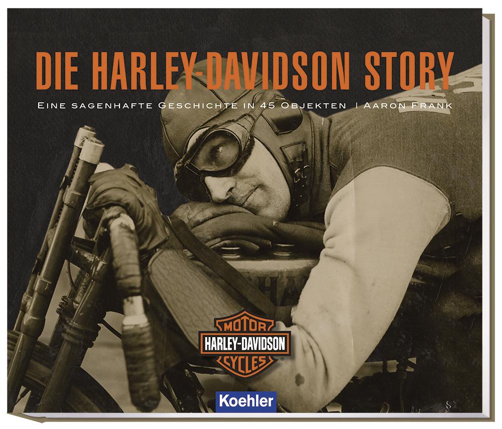 Frank, Aaron: Die Harley-Davidson Story - Eine sagenhafte Geschichte in 45 Objekten Cover Download