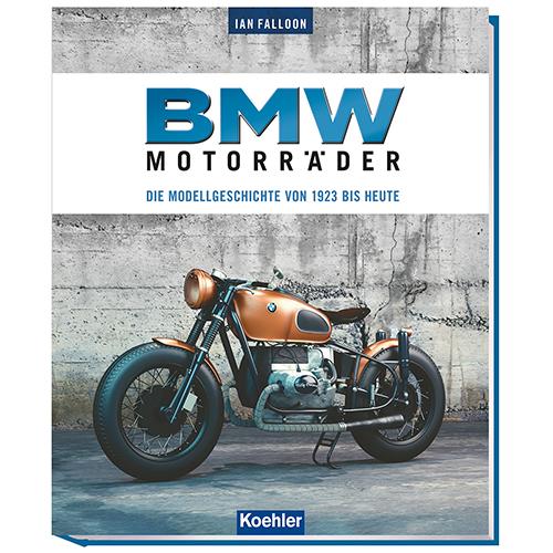 Falloon, Ian: BMW Motorräder - Die Modellgeschichte von 1923 bis heute