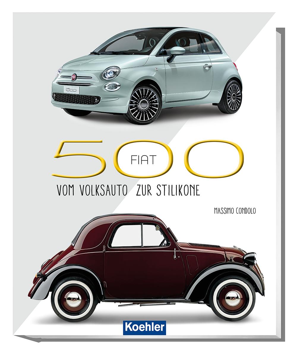 Massimo Condolo Fiat 500 Vom Volksauto zur Stilikone Cover