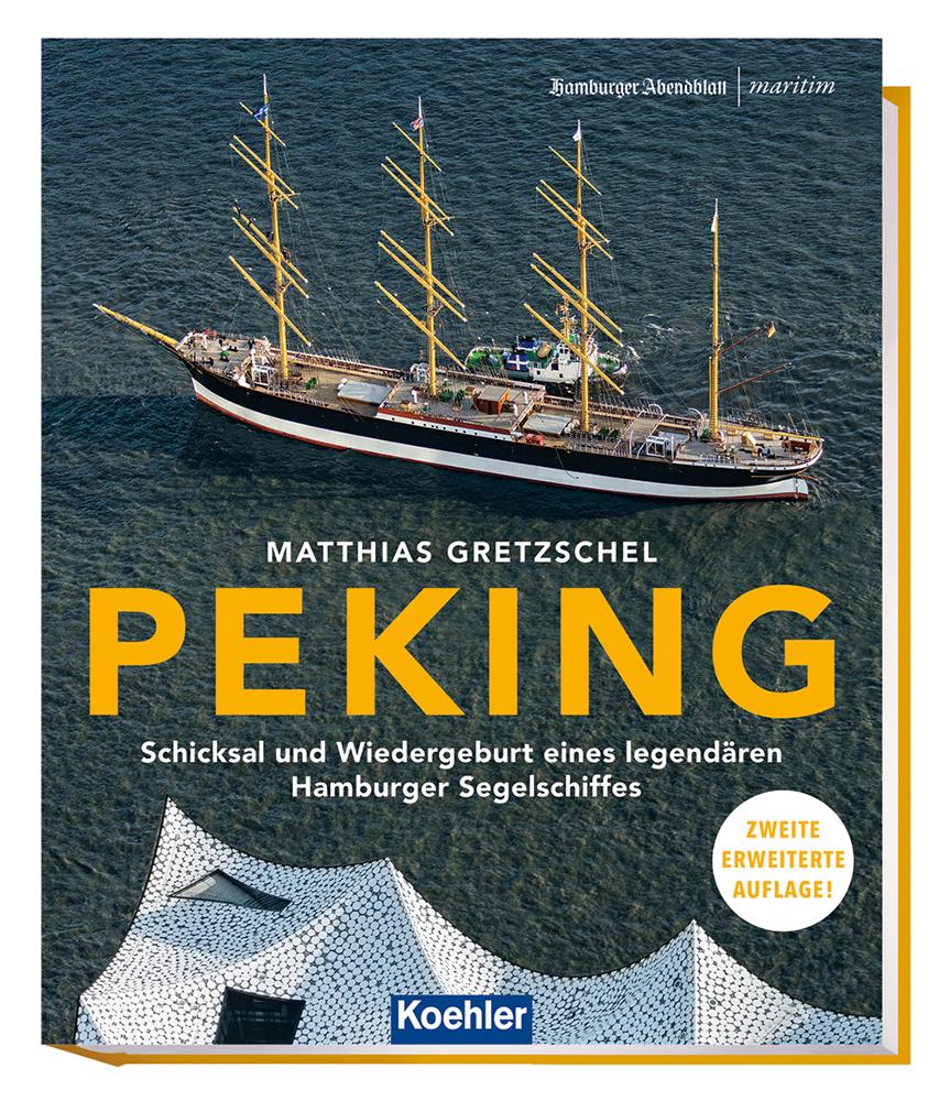 Matthias Gretzschel PEKING Schicksal und Wiedergeburt eines legendären Hamburger Segelschiffes Cover